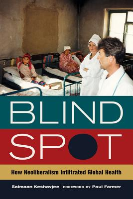 Blind Spot By Keshavjee, Salmaan/ Farmer, Paul (FRW)