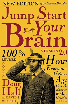Jump Start Your Brain v2.0 By Hall, Doug/ Wecker, David
